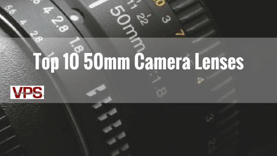 Top 10 50mm Camera Lenses